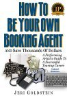 How to be Your own Booking Agent and Save 1000s of Dollars