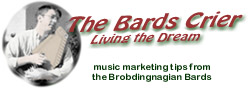 The Bards Crier, a free weekly guerrilla music marketing and promotion ezine for the working musician, because your music success depends on how you market your music